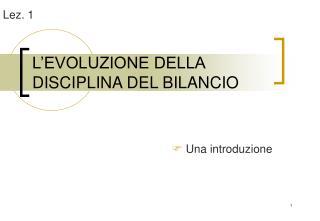 L'EVOLUZIONE DELLA DISCIPLINA DEL BILANCIO