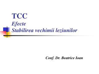 TCC Efecte  Stabilirea vechimii leziunilor