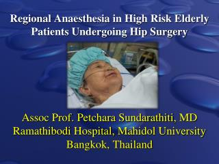 Regional  Anaesthesia  in High Risk Elderly Patients Undergoing Hip Surgery