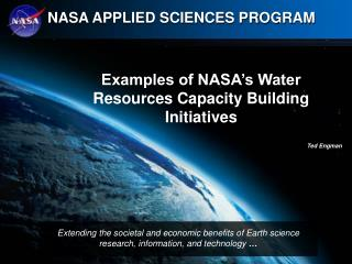 Examples of NASA's Water Resources Capacity Building Initiatives Ted Engman
