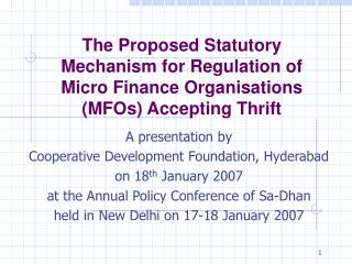 A presentation by  Cooperative Development Foundation, Hyderabad on 18 th  January 2007