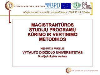Magistrantūros studijų sisteminimas, 2008 05 19, Vilnius