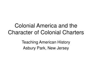 Colonial America and the Character of Colonial Charters