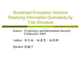 Broadcast Encryption Scheme Realizing Information Granularity by Tree Structure