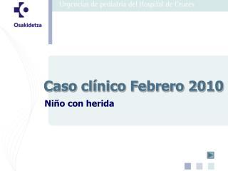 Caso clínico Febrero 2010