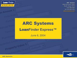 ARC  Systems 2600 Via Fortuna  #500 Austin, Texas 78746 (512) 892-5550 fax (512) 892-5552