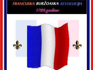 FRANCUSKA BURŽOASKA REVOLUCIJA 1789.godine