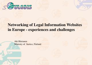 Networking of Legal Information Websites  in Europe - experiences and challenges