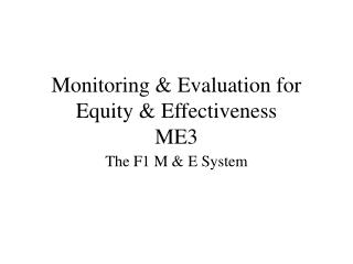 Monitoring & Evaluation for Equity & Effectiveness ME3