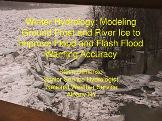 Steve DiRienzo Senior Service Hydrologist  National Weather Service  Albany NY
