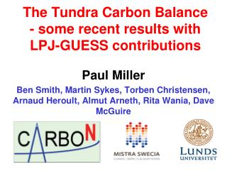 The Tundra Carbon Balance - some recent results with LPJ-GUESS contributions