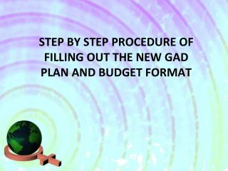 STEP BY STEP PROCEDURE OF FILLING OUT THE NEW GAD PLAN AND BUDGET FORMAT