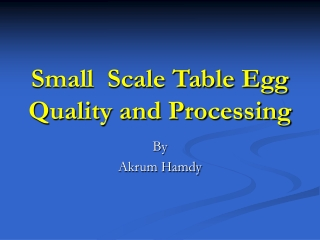 Small  Scale Table Egg Quality and Processing