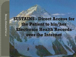 SUSTAINS - Direct Access for the Patient to  his/her Electronic Health Records  over the Internet