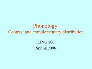 Phonology: Contrast and complementary distribution