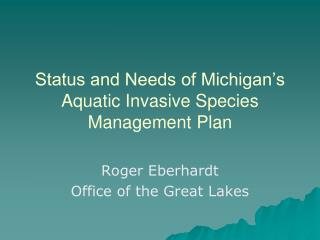 Status and Needs of Michigan�s Aquatic Invasive Species Management Plan