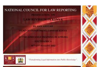 PRESENTATION   ON  LAW REVISION IN KENYA BY ANN ASUGAH HEAD OF DEPARTMENT, LAWS OF KENYA