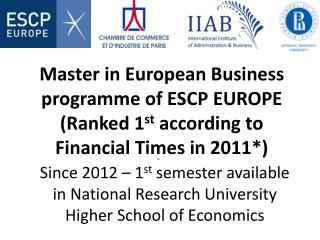 Since 2012 – 1 st  semester available in National Research University Higher School of Economics