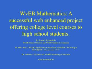 WvEB Mathematics: A successful web enhanced project offering college level courses to high school students.