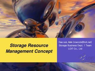 Dae suk, Kim(rowcols@loit) Storage Business Dept. 1 Team LOIT Co., Ltd