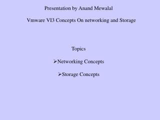 Topics Networking Concepts Storage Concepts