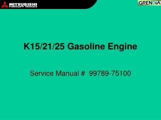 K15/21/25 Gasoline Engine