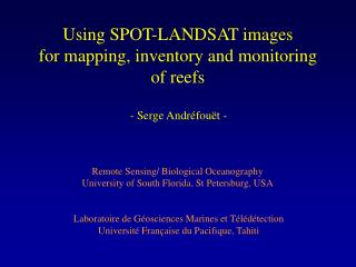 Using SPOT-LANDSAT images  for mapping, inventory and monitoring of reefs
