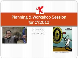 Planning & Workshop Session  for CY2010