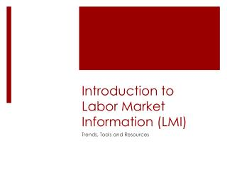 Introduction to Labor Market Information (LMI)