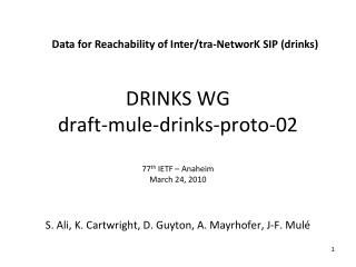 DRINKS WG draft-mule-drinks-proto-02 77 th  IETF – Anaheim March 24, 2010
