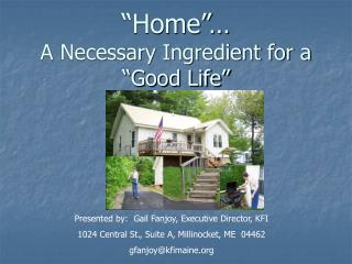"""Home""… A Necessary Ingredient for a ""Good Life"""