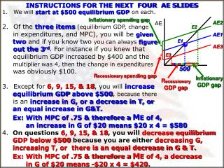 We will start at $500 equilibrium GDP on each. Of the  three items (equilibrium GDP, change