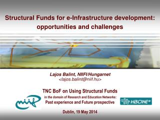 Structural Funds for e-Infrastructure development: opportunities and challenges