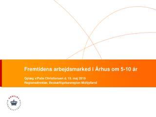 Fremtidens arbejdsmarked i Århus om 5-10 år