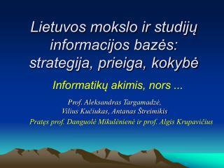 Lietuvos mokslo ir studijų informacijos bazės:  strategija, prieiga, kokybė