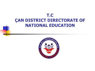T.C ÇAN DISTRICT DIRECTORATE OF NATIONAL EDUCATION