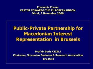Economic Forum FASTER TOWARDS THE EUROPEAN UNION Ohrid,  3  November 2008
