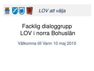 Facklig dialoggrupp  LOV i norra Bohuslän