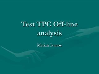 Test TPC Off-line analysis