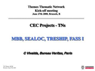 CEC Projects - TNs MBB, SEALOC, TRESHIP, FASS I C Vivalda, Bureau Veritas, Paris