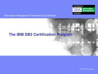 The IBM DB2 Certification Program