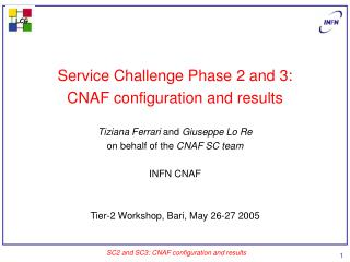 Service Challenge Phase 2 and 3: CNAF configuration and results