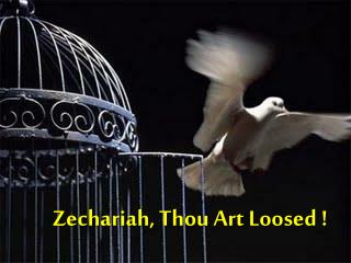 Zechariah, Thou Art Loosed !