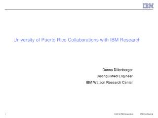University of Puerto Rico Collaborations with IBM Research