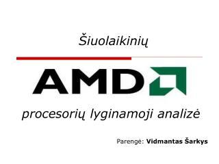 Šiuolaikinių  procesorių lyginamoji analizė