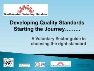 Developing Quality Standards Starting the Journey………