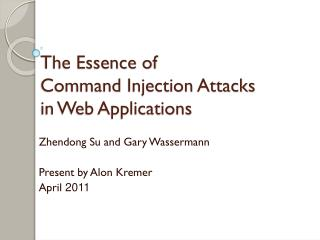The Essence of  Command Injection Attacks  in Web Applications