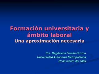 Formación universitaria y ámbito laboral Una aproximación necesaria