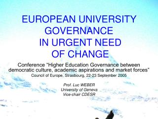 EUROPEAN UNIVERSITY GOVERNANCE  IN URGENT NEED  OF CHANGE