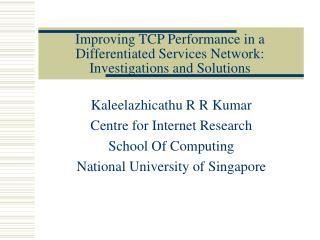Improving TCP Performance in a Differentiated Services Network: Investigations and Solutions
